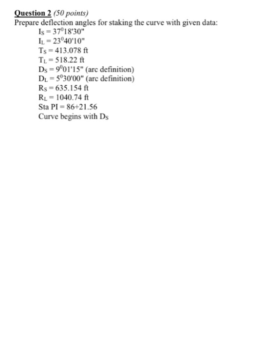Question 2 (50 Points) Prepare Deflection Angles For Staking The Curve With  Given Data