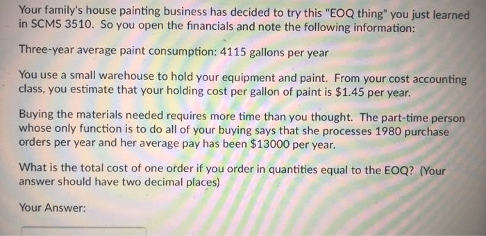 Question Your Family S House Painting Business Has Decided To Try This Eoq Thing You Just Learned In Scm