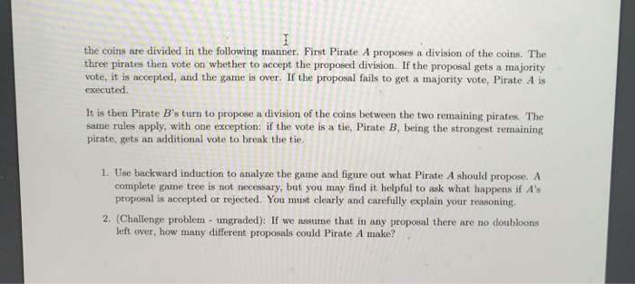 Solved: 1 Problem 2  Three Pirates Three Pirates Must Divi