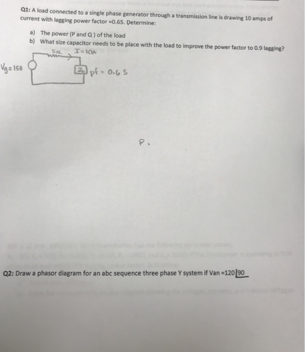 Solved: Q1: A Load Connected To A Single Phase Generator T