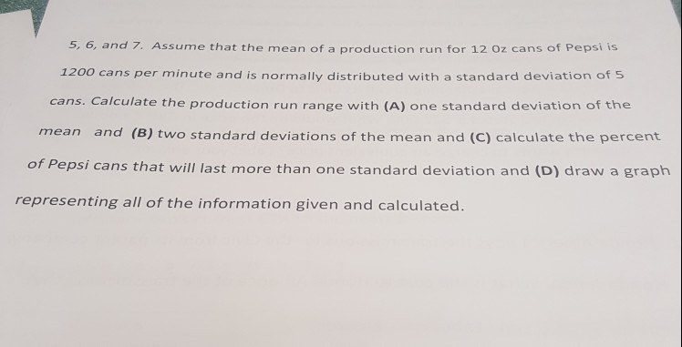 Solved 5 6 And 7 Assume That The Mean Of A Production
