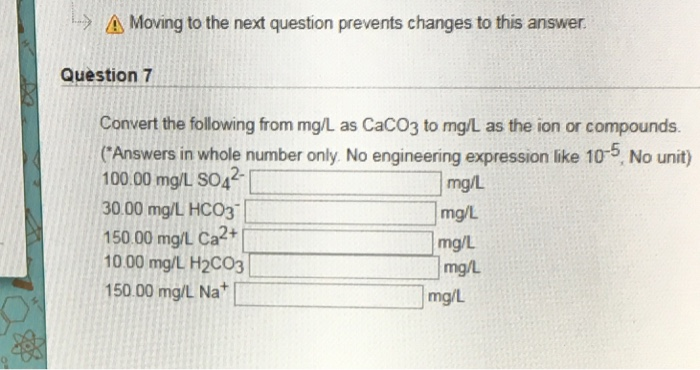 Moving To The Next Question Prevents Changes This Answer Question7 Convert Following From
