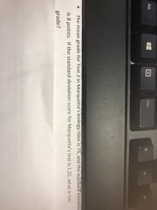 Solved: Alt   The Mean Grade For Test 2 In Marquetta's Bio