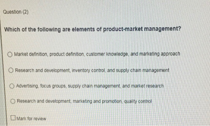 question 2 which of the following are elements of product market management