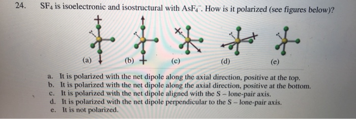 Solved: 24  SFs Is Isoelectronic And Isostructural With As