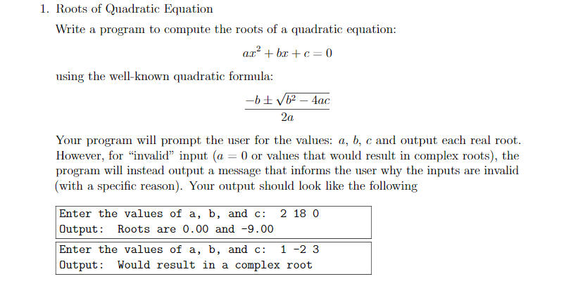 1. Roots of Quadratic Equation Write a program to compute the roots of a quadratic equation ar2 + br + c-= 0 using the well-k