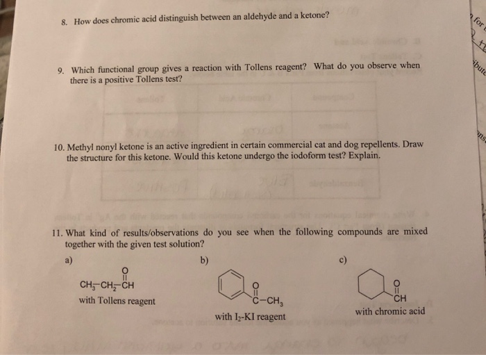 8. How does chromic acid distinguish between an aldehyde and a ketone? 9. Which functional group gives a reaction with Tollen