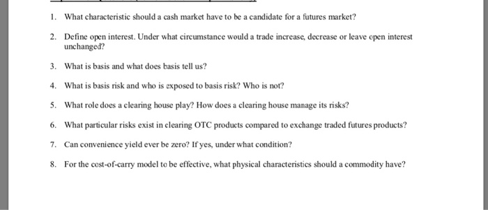 Solved 1 What Characteristic Should A Cash Market Have T