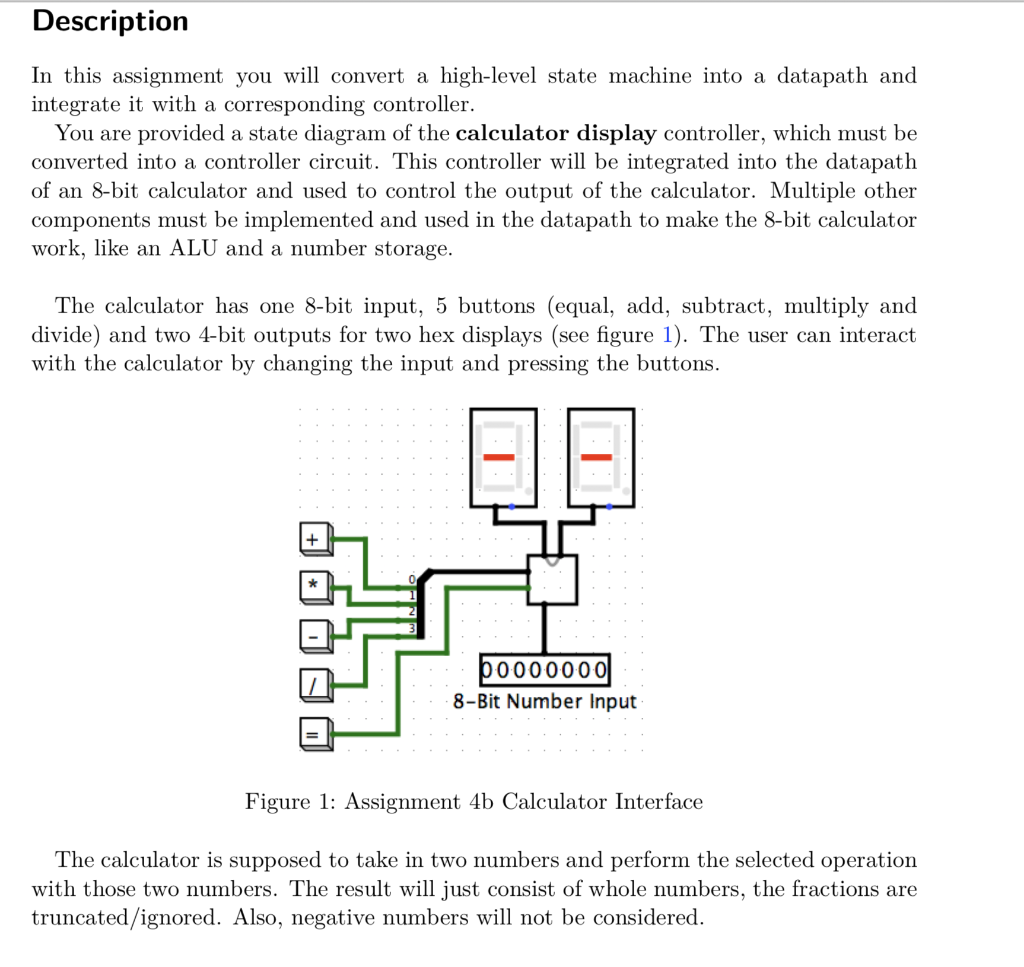 Description In this assignment you will convert a high-level state machine into a datapath and integrate it with a correspond