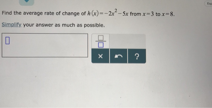 Solved Esp Find The Average Rate Of Change Of Hx2r 5x F