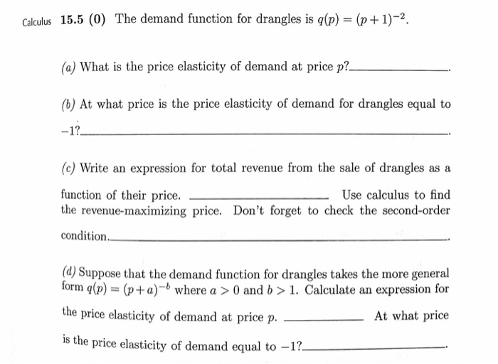 Solved Calculus 15 5 0 The Demand Function For Drangles