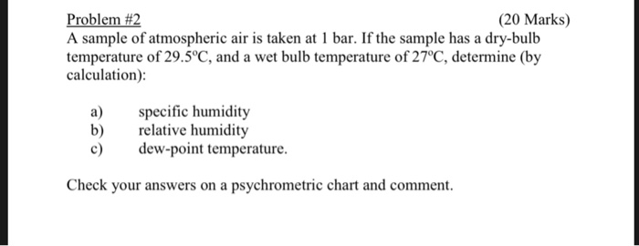 Solved: (20 Marks) Problem #2 A Sample Of Atmospheric Air ...