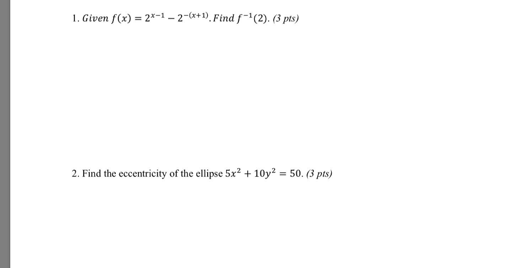 1. Given f(x) 2-1-2-.Find f(2). (3 pts) 一2-(x+1) Find the eccentricity of the ellipse 5x2+ pts
