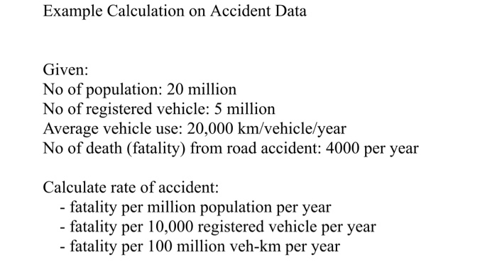 Solved: Example Calculation On Accident Data Given: No Of