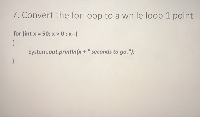 Convert The For Loop To A While 1 Point Int X