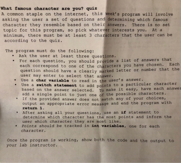 What famous character are you? quiz A common staple on the internet, this weeks program will involve asking the user a set o