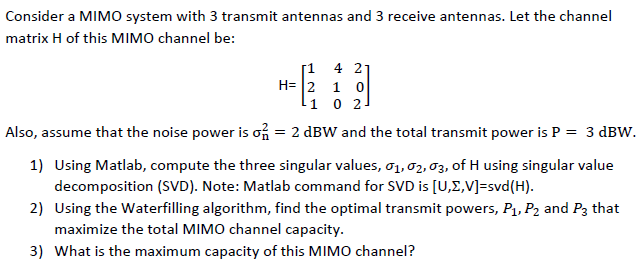 Consider A MIMO System With 3 Transmit Antennas An