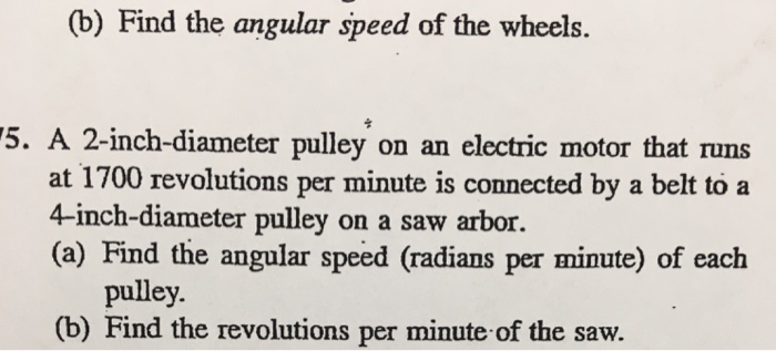 (b) Find the angular speed of the wheels. 5. A 2-