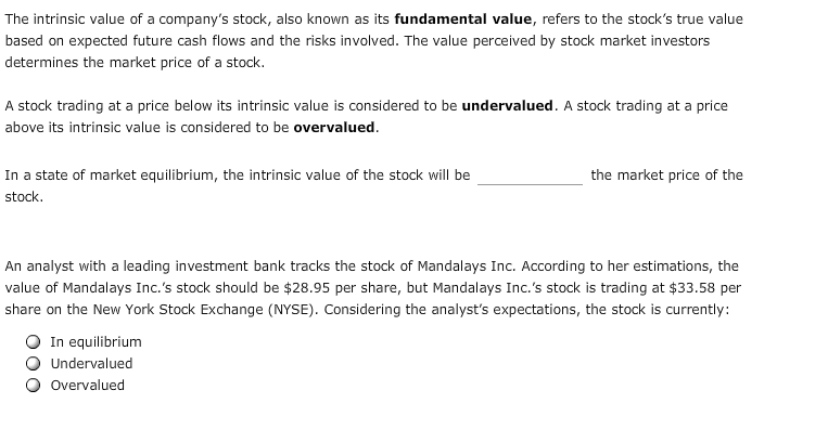 8085f8a11 Question: The intrinsic value of a company's stock, also known as its  fundamental value, refers to the stoc.