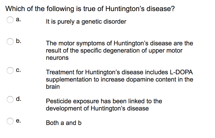 Solved: Which Of The Following Is True Of Huntington\'s Dis ...