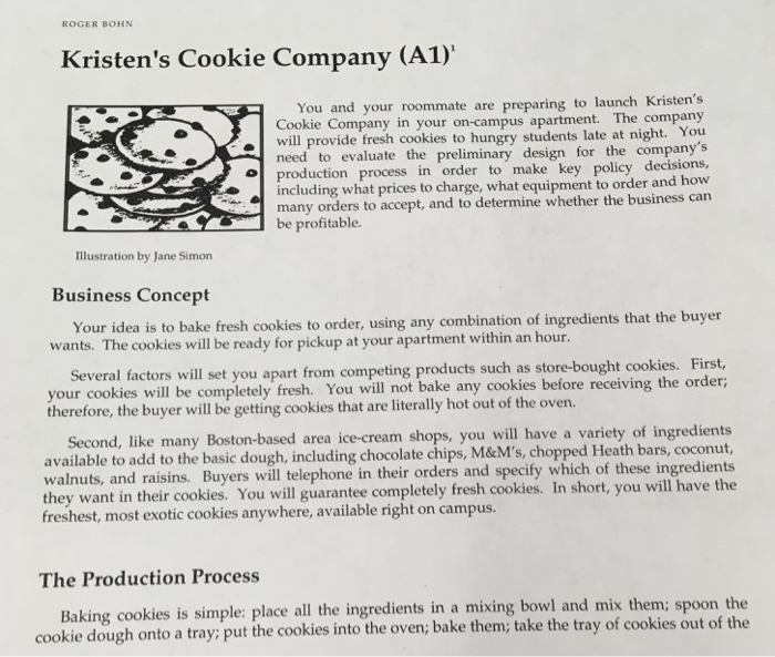 solved a) calculate the process capacity for orders of 1roger bohn kristens cookie company (a1) you and your roommate are preparing to launch