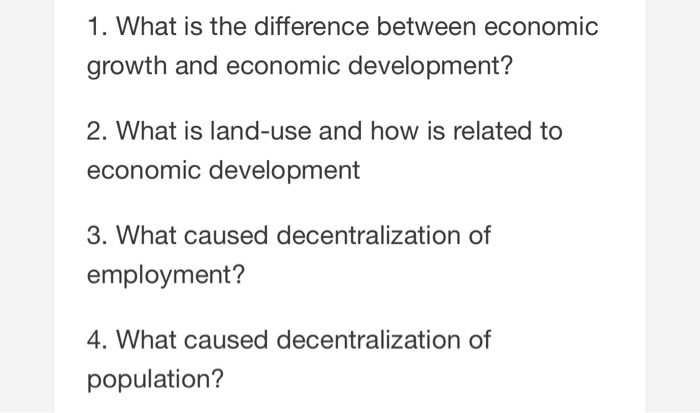 Solved 1 What Is The Difference Between Economic Growth Chegg Com