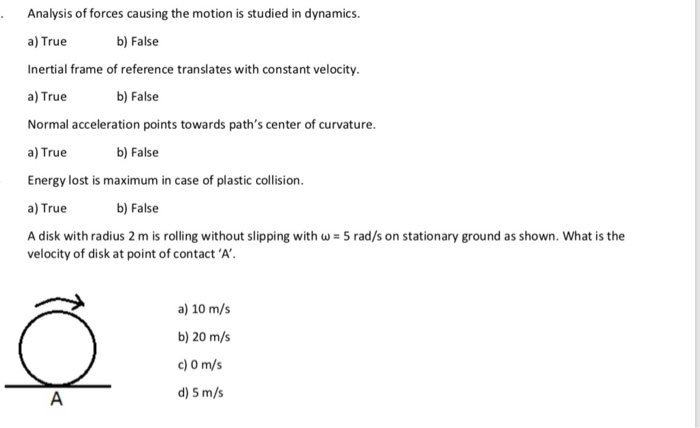 Solved: Analysis Of Forces Causing The Motion Is Studied I ...