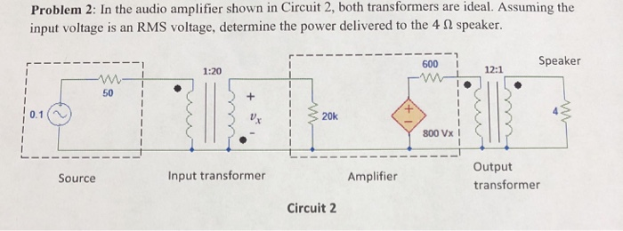 Solved: Problem 2: In The Audio Amplifier Shown In Circuit