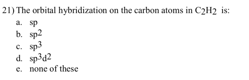 Solved 21 The Orbital Hybridization On The Carbon Atoms Chegg Com