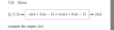 7.21 Given → ylni compute the output yln.