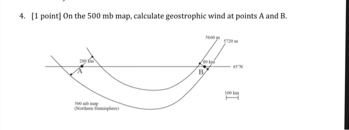 Solved: 4  [1 Point] On The 500 Mb Map, Calculate Geostrop