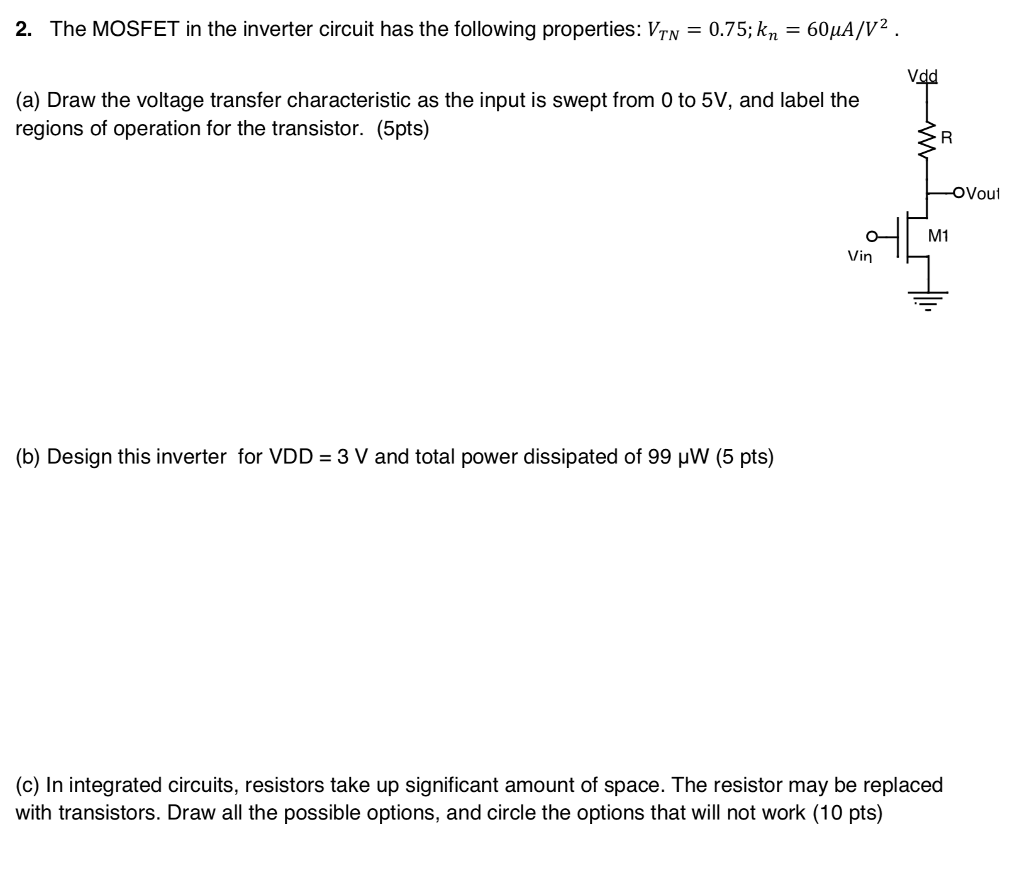 Solved 2 The Mosfet In Inverter Circuit Has Fo Transistor Following Properties Vtn