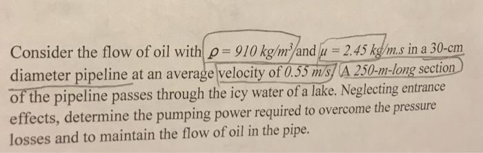 Solved: Consider The Flow Of Oil With P 910 Kg/mand 2 45 K
