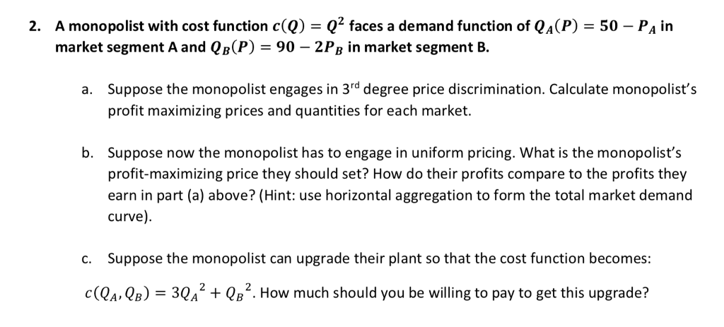 Solved: 2. A Monopolist With Cost Function C(Q) Q2 Faces A... | Chegg.com