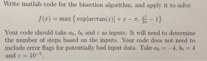 Solved: Write Matlab Code For The Bisection Algorithm, And