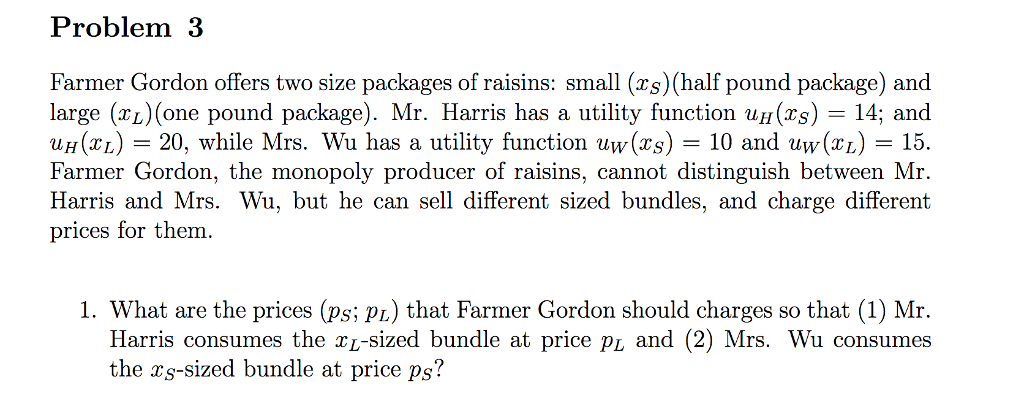 Problem 3 Farmer Gordon Offers Two Size Packages Of Raisins Small Rs