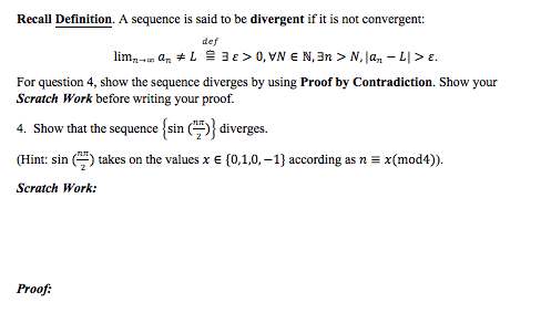 Question: Recall Definition. A Sequence Is Said To Be Divergent If It Is  Not Convergent: Def For Question 4.