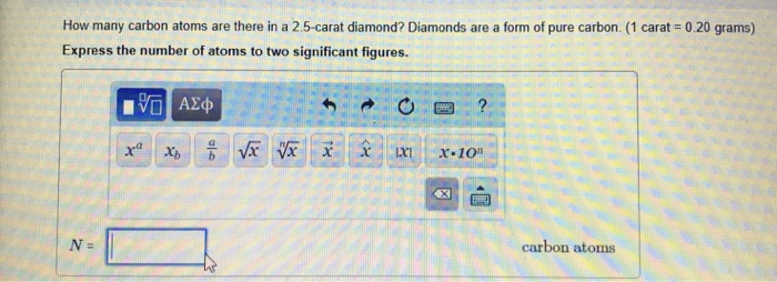Solved How Many Carbon Atoms Are There In A 2 5 Carat Dia