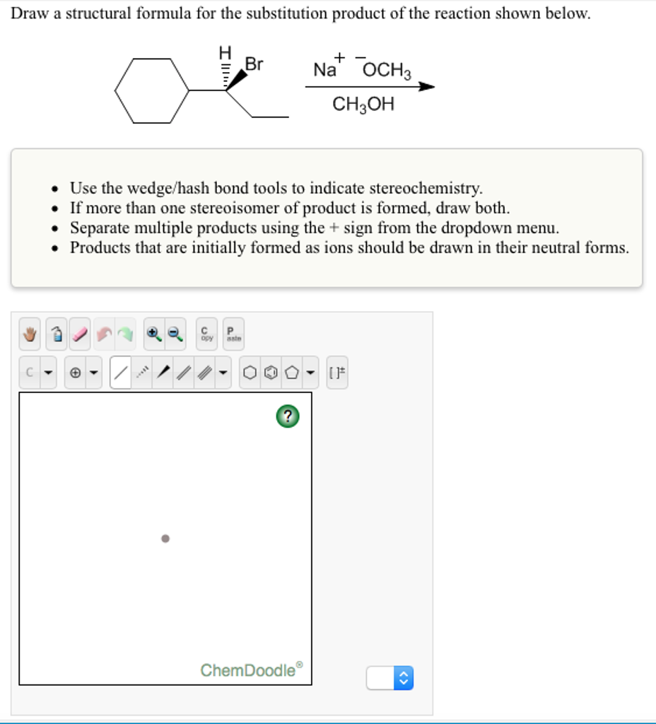 Solved: Draw A Structural Formula For The Substitution Pro ...