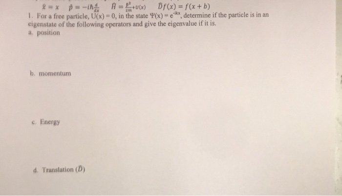 Solved: 1  For A Free Particle, U(x) -0, In The State X) E