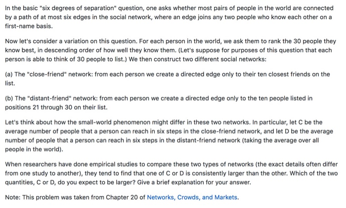 In The Basic Six Degrees Of Separation Question One Asks Whether Most Pairs Of People