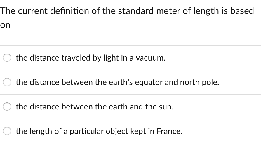 Question The Cur Definition Of Standard Meter Length Is Based On Distance Traveled By Light