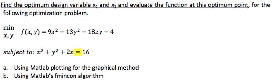 Solved: Find The Optimum Design Variable X1 And X2 And Eva