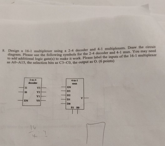 Solved: A 16-1 Multiplexer Using A 2-4 Decoder And 4-1 Mul ... on