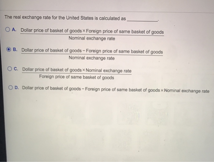 Question The Real Exchange Rate For United States Is Calculated As A Dollar Price Of Basket O