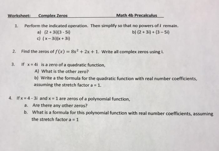 Solved Worksheet Complex Zeros Math 4b Precalculus 1 Pe