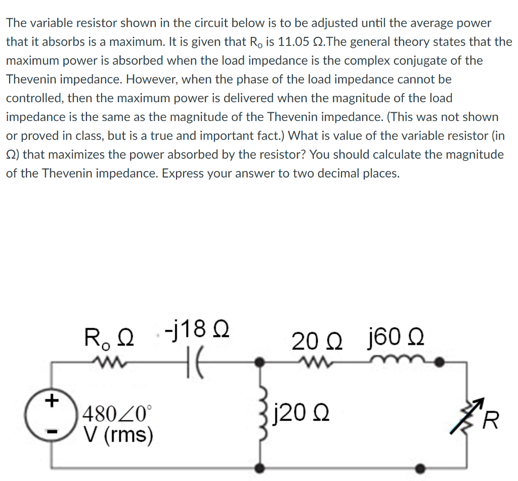 Solved The Variable Resistor Shown In Circuit Below I Question Is To Be Adjusted Until Average Power That