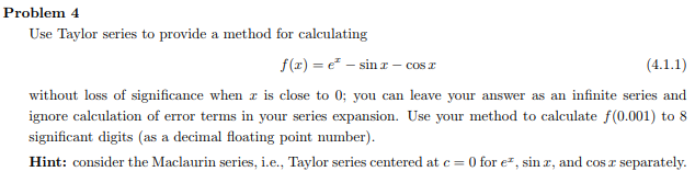 Solved: Use Taylor Series To Provide A Method For Calculat