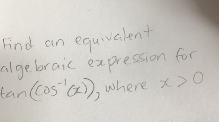 Solved: Find An Equivalent Algeic Expression For Tan(co ... on