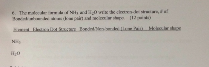 Solved 6 The Molecular Formula Of Nh3 And H2o Write The